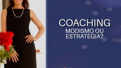 Coaching: Modismo ou Estratégia?